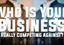 Business-Who-Is-Your-Business-Really-Competing-Against__