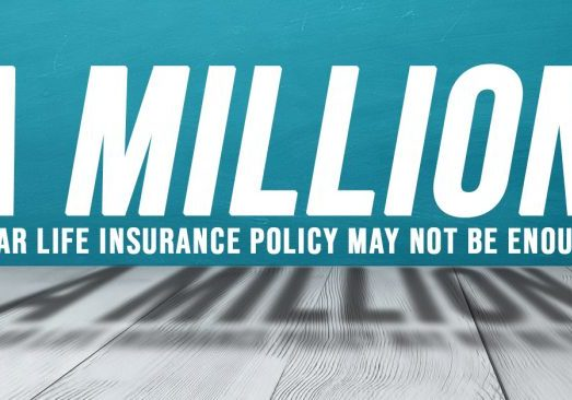 Life-a-Million-Dollar-Life-Insurance-Policy-May-Not-Be-Enough_