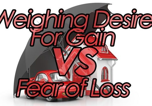 Weighing Desire For Gain vs Fear of Loss